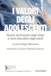 VALORI DEGLI ADOLESCENTI - NUOVE DECLINAZIONI DEGLI IDEALI E RUOLO EDUCATIVO DEGLI...