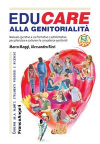 EDUCARE ALLA GENITORIALITA' - MANUALE OPERATIVO A USO FORMATIVO E AUTOFORMATIVO di...