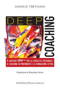 DEEP COACHING - IL METODO HPM PER LA CRESCITA PERSONALE IL COACHING IN PROFONDITA' E LA...