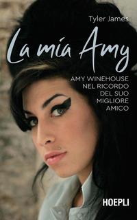 MIA AMY - AMY WINEHOUSE NEL RICORDO DEL SUO MIGLIORE AMICO di JAMES TYLER