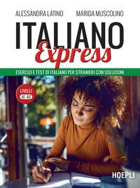 ITALIANO EXPRESS - ESERCIZI E TEST DI ITALIANO PER STRANIERI CON SOLUZIONI di LATINO A....