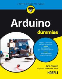 ARDUINO FOR DUMMIES di NUSSEY JOHN