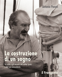 COSTRUZIONE DI UN SOGNO - LE ROTTE E GLI INCONTRI DEL CUTTER LYCIA E DEL SUO COMANDANTE...