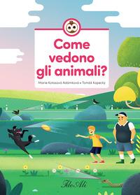 COME VEDONO GLI ANIMALI ? di ADAMKOVA M.K. - KOPECKY T.