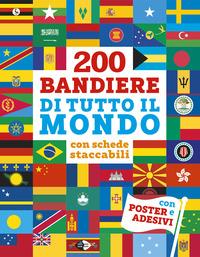 200 BANDIERE DI TUTTO IL MONDO - CON SCHEDE STACCABILI