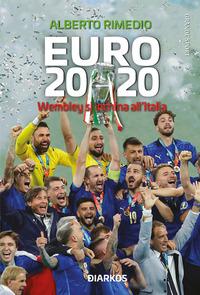EURO 2020 - WEMBLEY SI INCHINA ALL'ITALIA di RIMEDIO ALBERTO