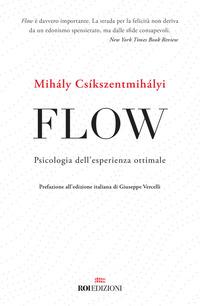 FLOW - PSICOLOGIA DELL'ESPERIENZA OTTIMALE di CSIKSZENTMIHALYI MIHALY