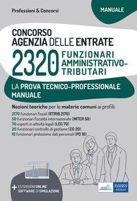 CONCORSO AGENZIA DELLE ENTRATE 2320 FUNZIONARI MANUALE PER LA PROVA TECNICO-PROFESSION