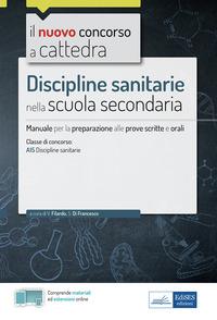 DISCIPLINE SANITARIE NELLA SCUOLA SECONDARIA - MANUALE DI PREPARAZIONE ALLE PROVE...