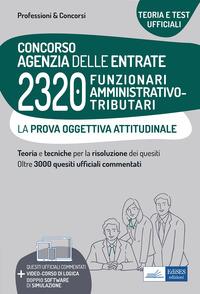 CONCORSO AGENZIA DELLE ENTRATE 2320 FUNZIONARI AMMINISTRATIVO TRIBUTARI - LA PROVA...