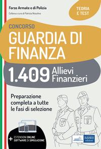 CONCORSO GUARDIA DI FINANZA 1409 ALLIEVI FINANZIERI. TEORIA E TEST PER LA PREPARAZIONE