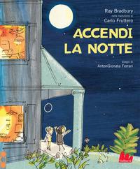 ACCENDI LA NOTTE di BRADBURY R. - FRUTTERO C.