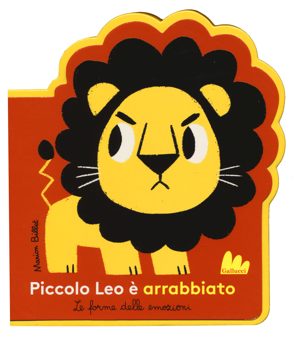 Piccolo Leo è arrabbiato. Le forme delle emozioni. Ediz. a colori