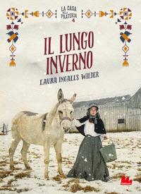 LUNGO INVERNO - LA CASA NELLA PRATERIA 4 di INGALLS WILDER LAURA