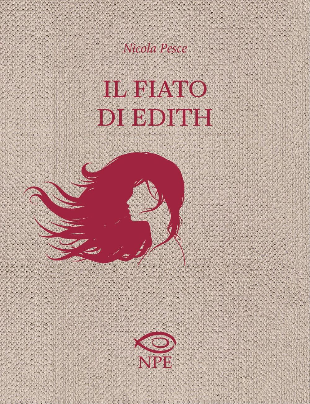 FIATO DI EDITH (IL) - Pesce Nicola - 9788836270088