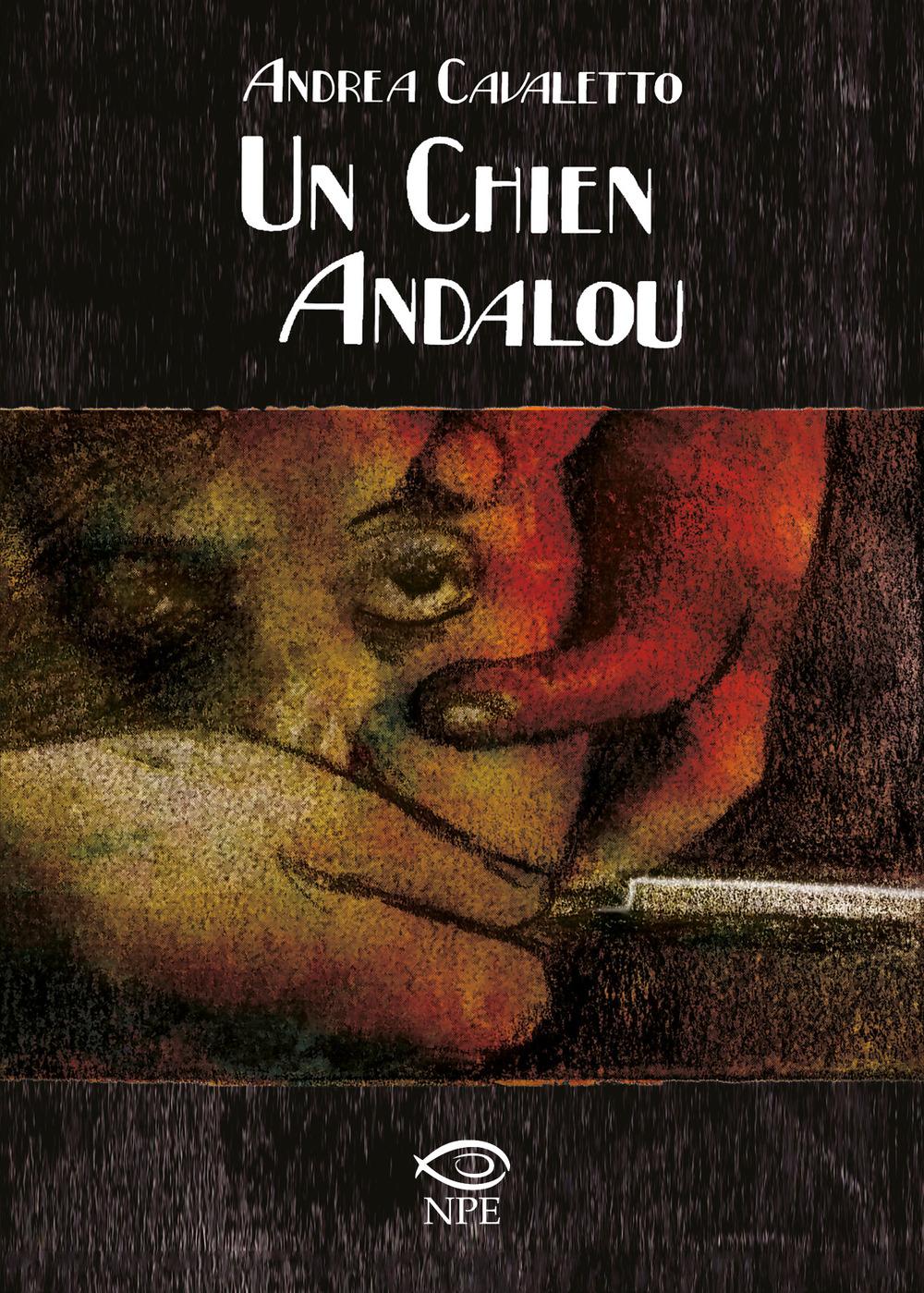 CHIEN ANDALOU (UN) - Cavaletto Andrea - 9788836270170