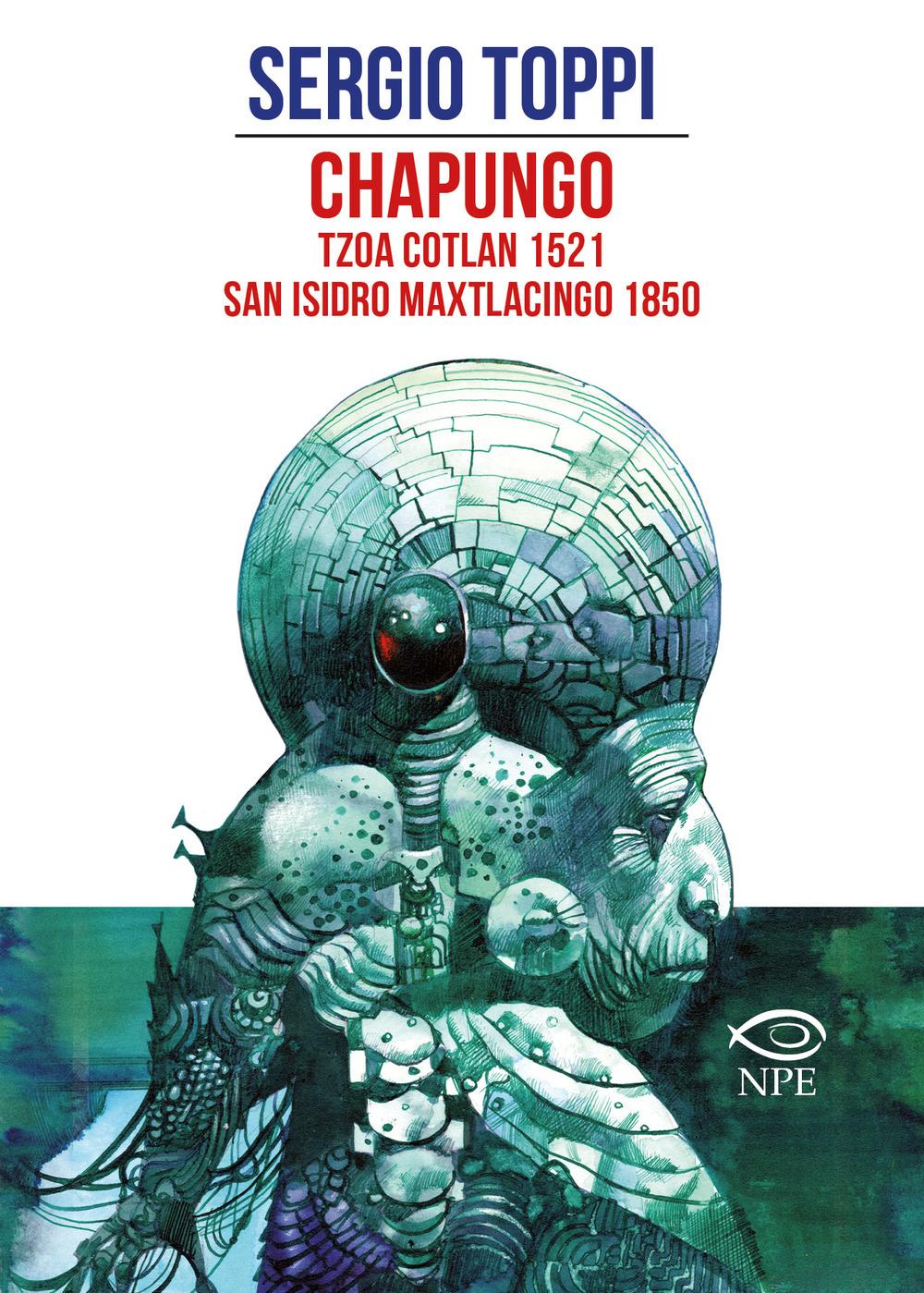 CHAPUNGO-TZOA COTLAN 1521-SAN ISIDRO MAXTLACINGO 1850 - 9788836270200