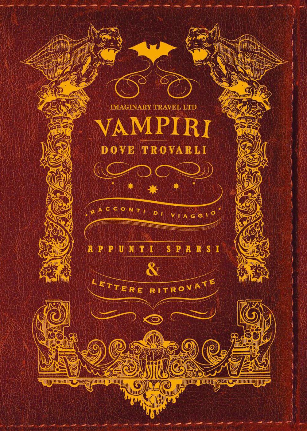 VAMPIRI: DOVE TROVARLI. EDIZ. ILLUSTRATA - 9788836270293