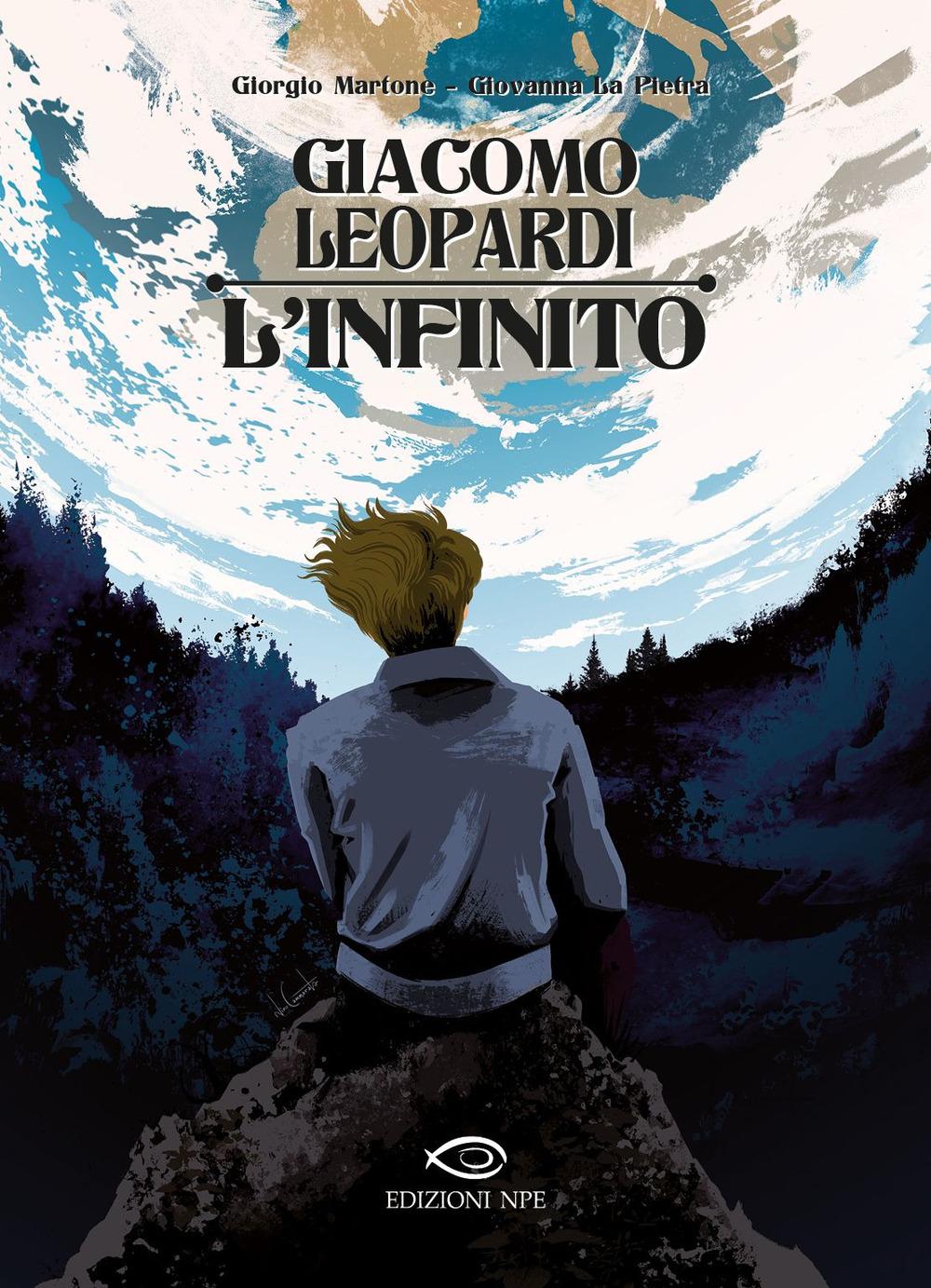 GIACOMO LEOPARDI: L'INFINITO - Martone Giorgio; La Pietra Giovanna - 9788836270576