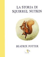 STORIA DI SQUIRREL NUTKIN di POTTER BEATRIX