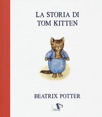 STORIA DI TOM KITTEN di POTTER BEATRIX