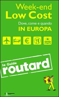 WEEKEND LOW COST - DOVE COME E QUANDO IN EUROPA