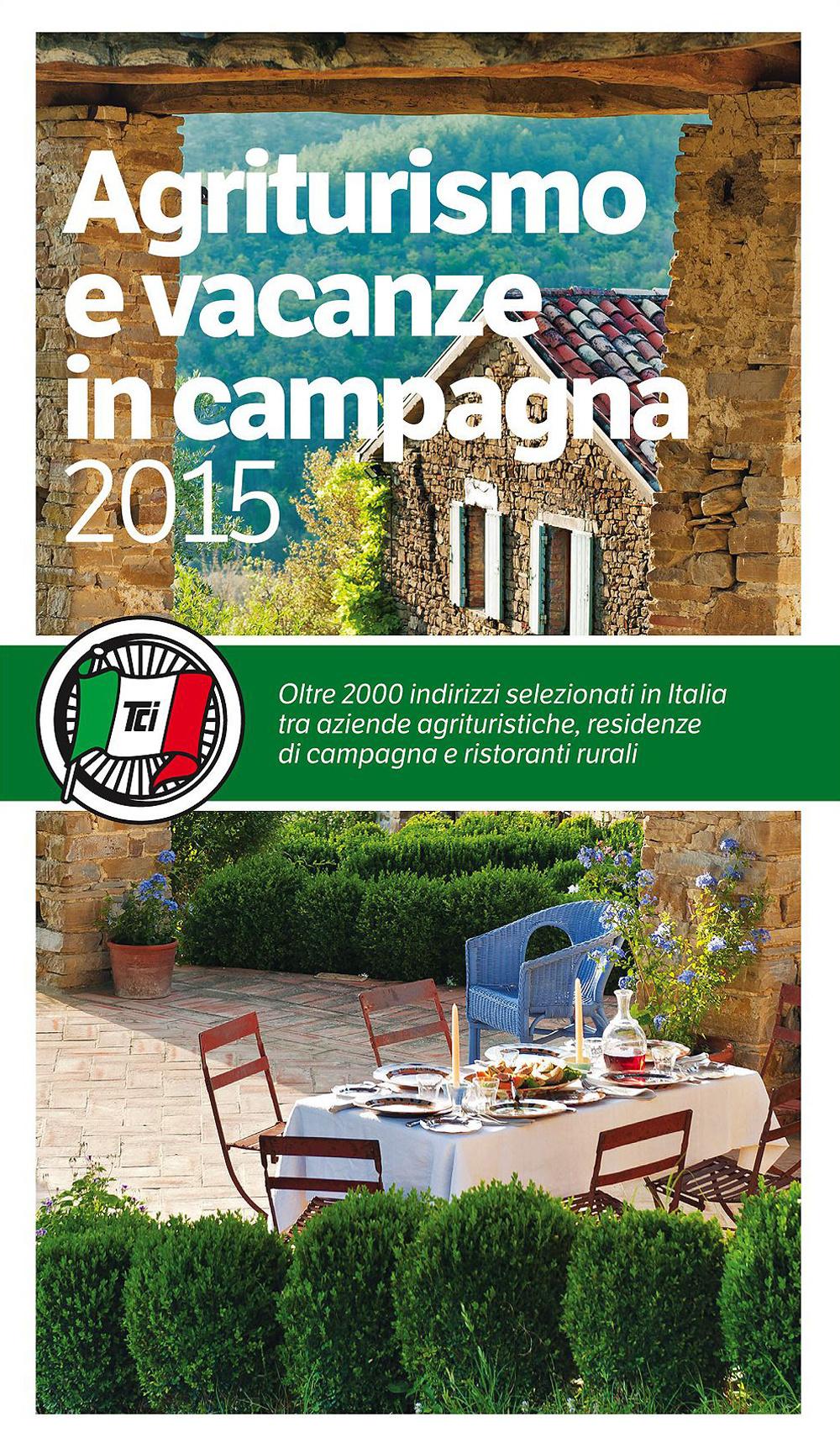 AGRITURISMO E VACANZE IN CAMPAGNA 2015 - 9788836566785