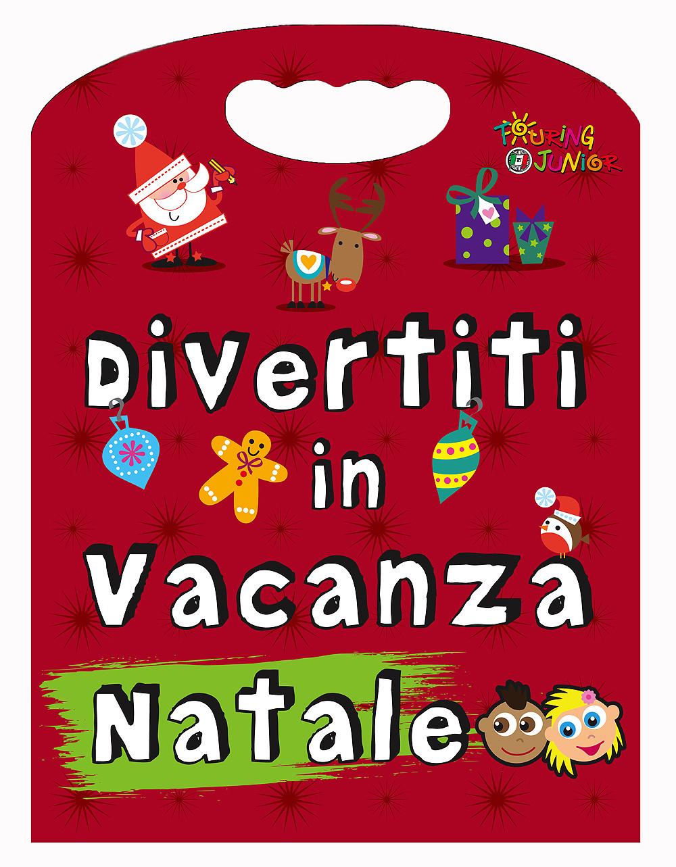 DIVERTITI IN VACANZA. NATALE - 9788836567324