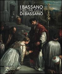 BASSANO DEL MUSEO DI BASSANO