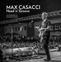 MAX CASACCI HEAD 'N' GROOVE
