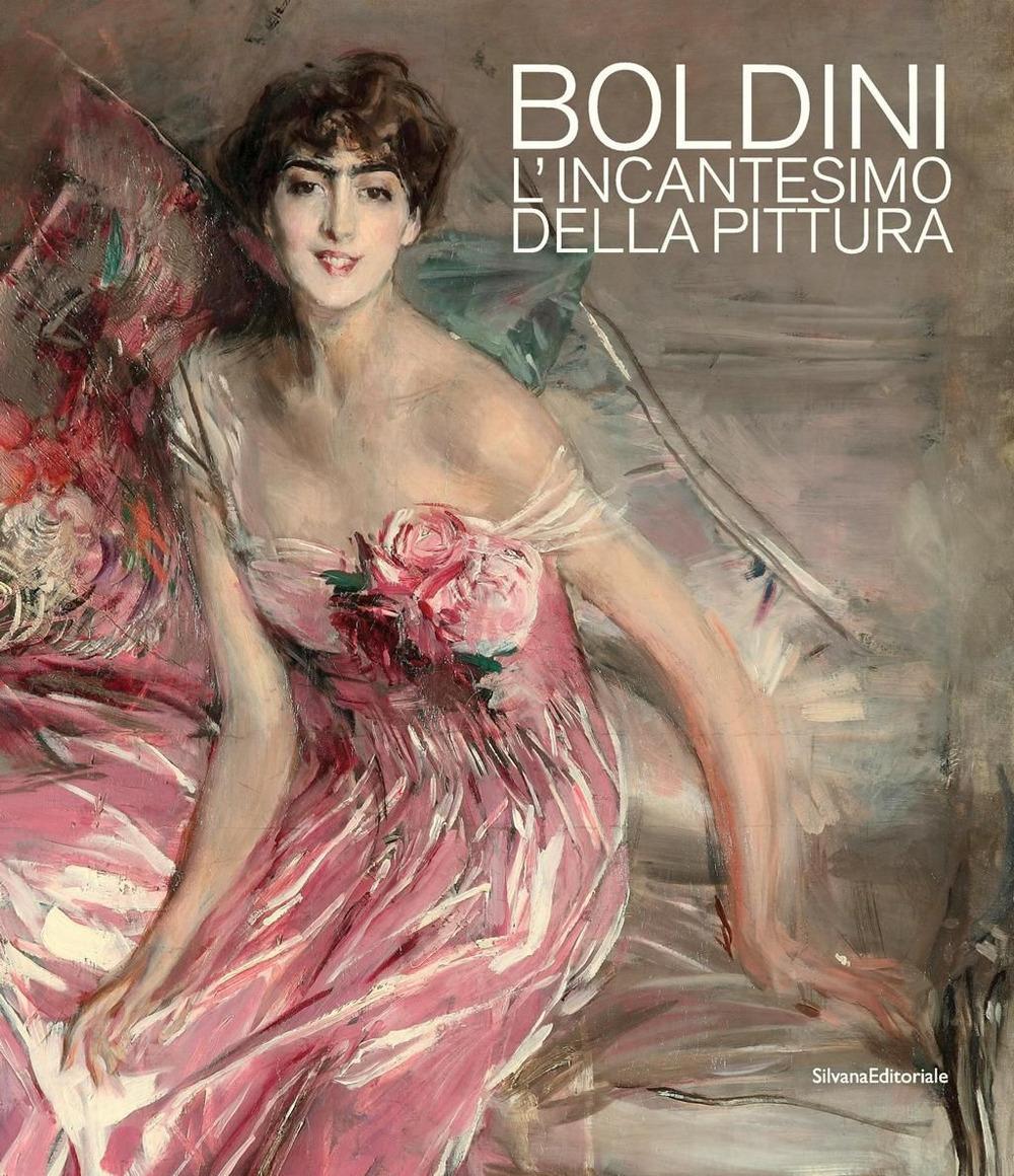 Boldini. L'ncantesimo della pittura. Catalogo della mostra (Barletta, 7 dicembre 2019-3 maggio 2020). Ediz. illustrata