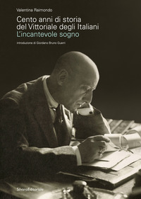 CENTO ANNI DI STORIA DEL VITTORIALE DEGLI ITALIANI - L'INCANTEVOLE SOGNO di RAIMONDO...