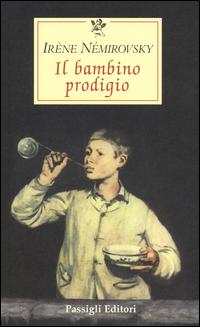 BAMBINO PRODIGIO di NEMIROVSKY IRENE