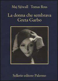 DONNA CHE SEMBRAVA GRETA GARBO di SJOWALL M. - ROSS T.