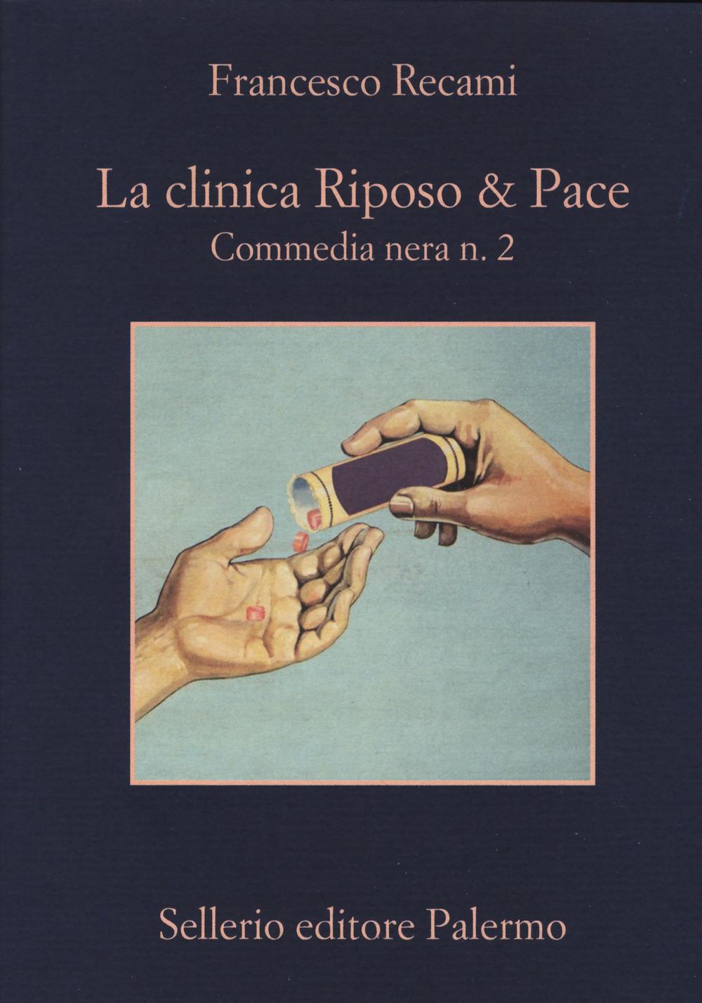 CLINICA RIPOSO & PACE. COMMEDIA NERA N. 2 (LA) - 9788838937804