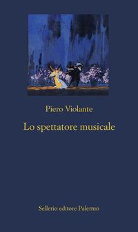 SPETTATORE MUSICALE di VIOLANTE PIERO