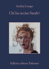 CHI HA UCCISO SARAH ? di LONGO ANDREJ