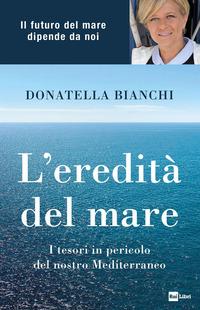 EREDITA' DEL MARE di BIANCHI DONATELLA