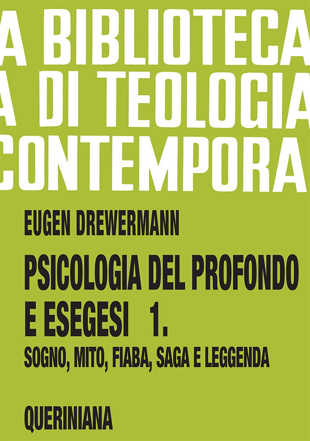 Psicologia del profondo e esegesi. Vol. 1: La verità delle forme. Sogno, mito, fiaba, saga e leggenda