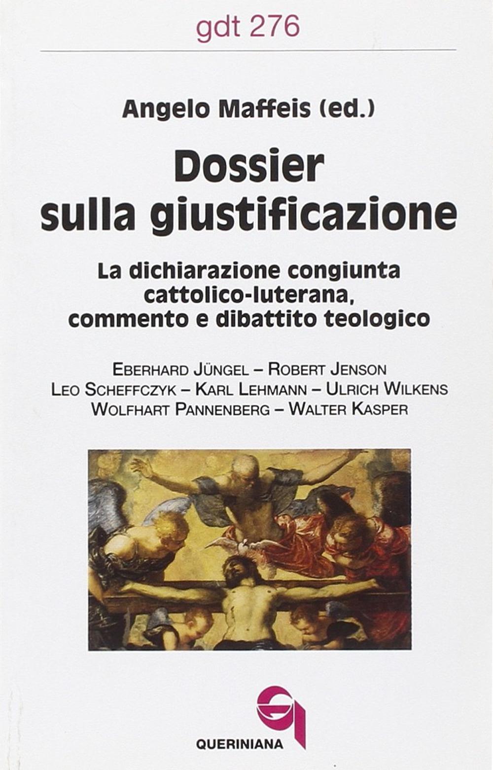 Dossier sulla giustificazione. La dichiarazione congiunta cattolico-luterana. Commento e dibattito teologico