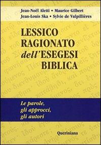 Lessico ragionato dell'esegesi biblica. Le parole, gli approcci, gli autori