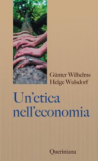 ETICA NELL'ECONOMIA di WILHELMS G. - WULSDORF H.