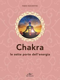 CHAKRA - LE SETTE PORTE DELL'ENERGIA di NOCENTINI FABIO