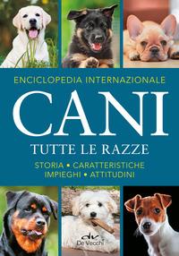 ENCICLOPEDIA INTERNAZIONALE CANI - TUTTE LE RAZZE STORIA CARATTERISTICHE ATTITUDINI...
