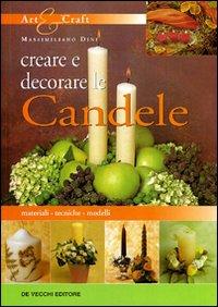 CREARE E DECORARE LE CANDELE - 9788841274736