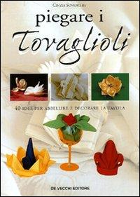 COME PIEGARE I TOVAGLIOLI - 9788841282014