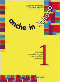 ANCHE IN ITALIANO 3 di BETTINELLI G. - FAVARO G.