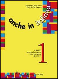 ANCHE IN ITALIANO 1 di BETTINELLI GILBERTO