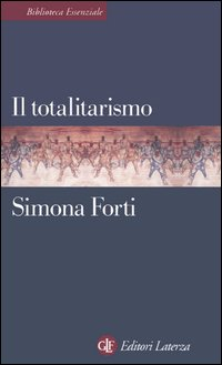 TOTALITARISMO di FORTI SIMONA