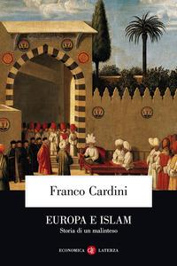 EUROPA E ISLAM. STORIA DI UN MALINTESO - 9788842082811